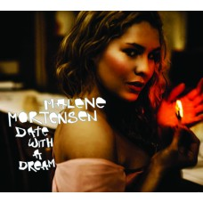 Malene Mortensen - Date with a Dream