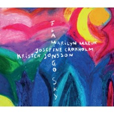 Marilyn Mazur / Josefine Cronholm / Krister Johnsson - Flamingo Sky